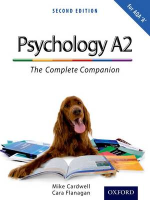 Complete Companions: A2 Student Book for AQA A Psychology by Mike Cardwell