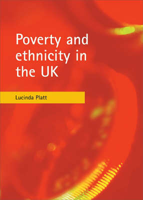 Poverty and ethnicity in the UK by Lucinda Platt