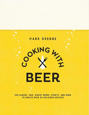 Cooking with Beer by Mark Dredge