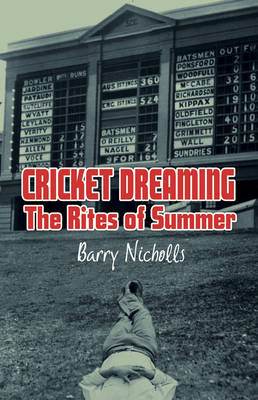 Cricket Dreaming by Barry Nicholls