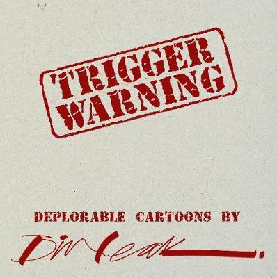 Trigger Warning by Bill Leak