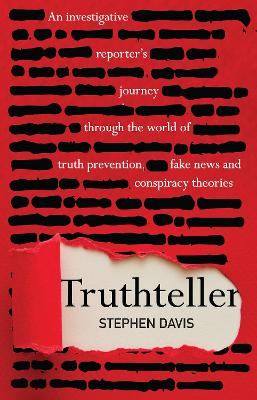 Truthteller: An Investigative Reporter's Journey Through the World of Truth Prevention, Fake News and Conspiracy Theories by Stephen Davis