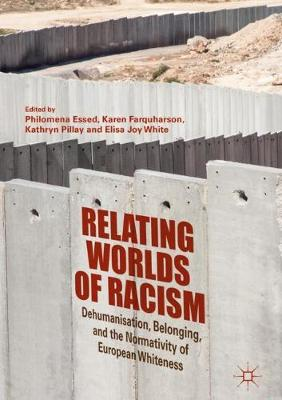 Relating Worlds of Racism by Philomena Essed