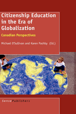 Citizenship Education in the Era of Globalization by Michael O'Sullivan