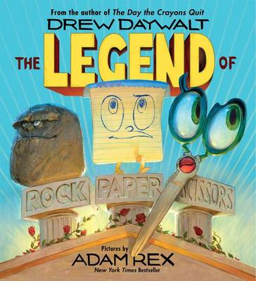 The Legend of Rock Paper Scissors by Drew Daywalt