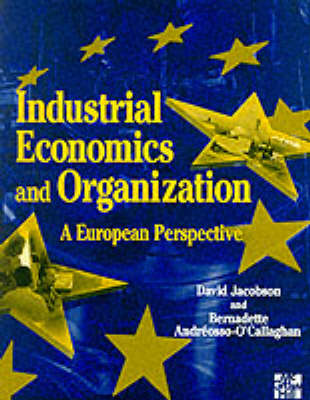 Industrial Economics And Organization: A European Perspective by David Jacobson