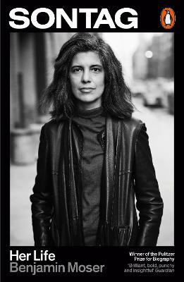 Sontag: Her Life by Benjamin Moser