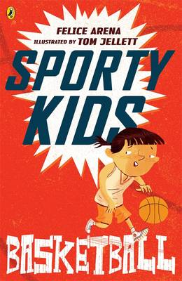 Sporty Kids: Basketball! by Felice Arena