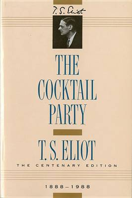 The Cocktail Party by Professor T S Eliot