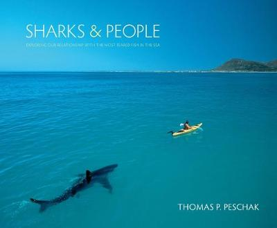 Sharks and People by Thomas P. Peschak