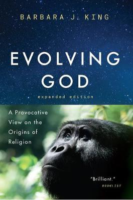 Evolving God by Barbara J. King