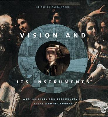 Vision and Its Instruments by Alina Payne