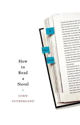 How to Read a Novel by John Sutherland