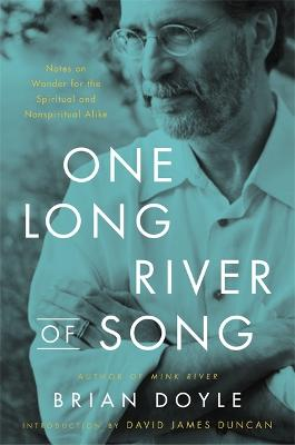 One Long River of Song: Notes on Wonder by Brian Doyle