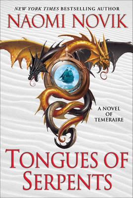 Tongues of Serpents by Naomi Novik