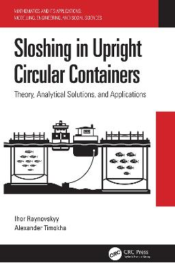 Sloshing in Upright Circular Containers: Theory, Analytical Solutions, and Applications by Ihor Raynovskyy