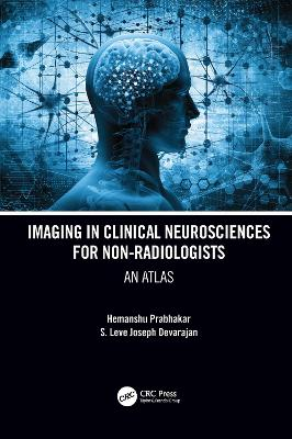 Imaging in Clinical Neurosciences for Non-radiologists: An Atlas book