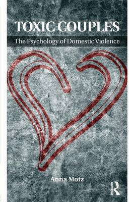 Toxic Couples: the Psychology of Domestic Violence book