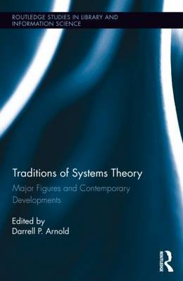Traditions of Systems Theory by Darrell Arnold