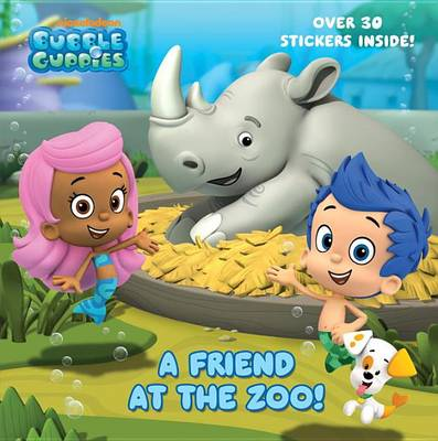 A Friend at the Zoo (Bubble Guppies) by Random House