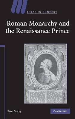 Roman Monarchy and the Renaissance Prince book