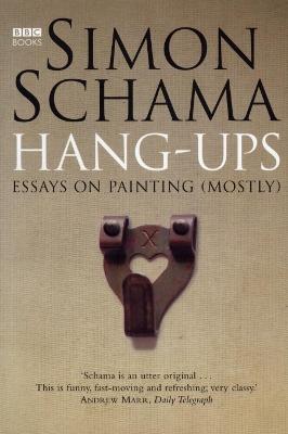 Hang-Ups by Simon Schama, CBE