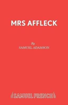 Mrs Affleck by Samuel Adamson