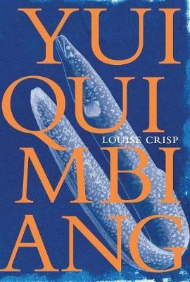 Yuiquimbiang by Louise Crisp