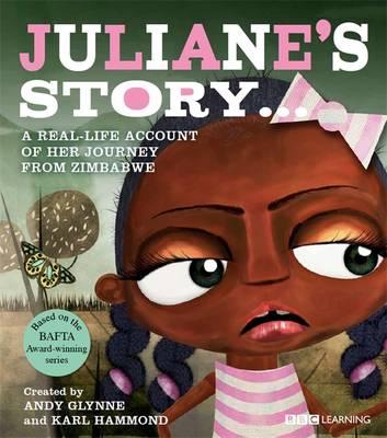Juliane's Story - A Journey from Zimbabwe by Andy Glynne