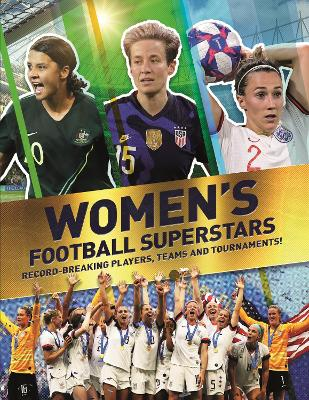 Women's Football Superstars: Record-breaking players, teams and tournaments by Kevin Pettman