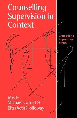Counselling Supervision in Context by Michael Carroll