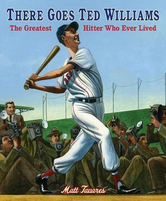 There Goes Ted Williams: The Greatest Hi by Tavares Matt