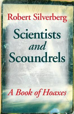 Scientists and Scoundrels by Robert Silverberg