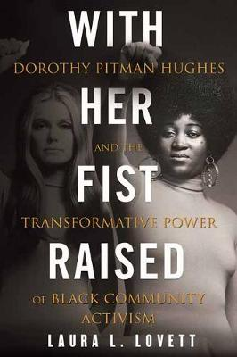 With Her Fist Raised: Dorothy Pitman Hughes and the Transformative Power of Black Community Activism book