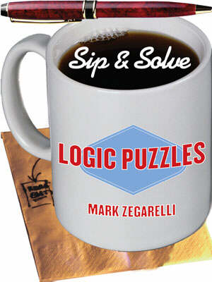 SIP AND SOLVE LOGIC PUZZLES by Mark Zegarelli