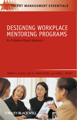 Designing Workplace Mentoring Programs by Tammy D. Allen