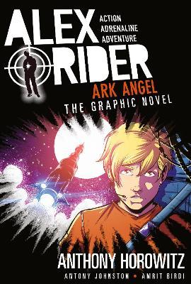 Alex Rider Graphic Novel: #6 Ark Angel by Anthony Horowitz