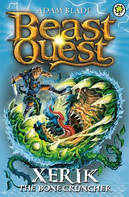 Beast Quest: Xerik the Bone Cruncher by Adam Blade