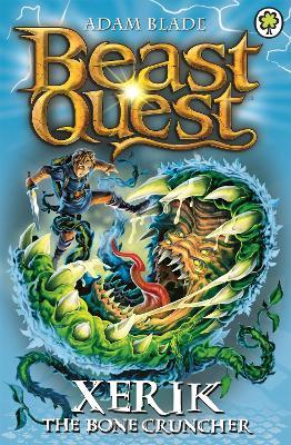 Beast Quest: Xerik the Bone Cruncher by Adam Blade