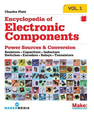 Encyclopedia of Electronic Components by Charles Platt