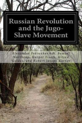 Russian Revolution and the Jugo-Slave Movement by Alfred Golder And Robert Joseph Frank