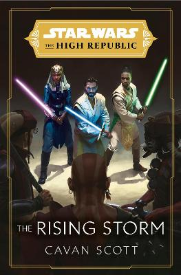 Star Wars: The Rising Storm (The High Republic): (Star Wars: the High Republic) by Cavan Scott