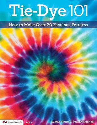 Tie-Dye 101 by Suzanne McNeill
