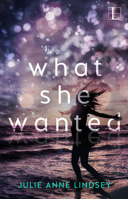 What She Wanted by Julie Anne Lindsey
