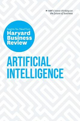Artificial Intelligence: The Insights You Need from Harvard Business Review by Harvard Business Review