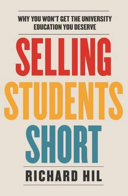 Selling Students Short by Richard Hil