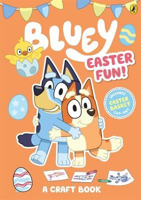 Bluey: Easter Fun!: A Craft Book by Bluey