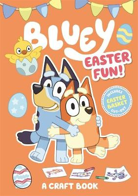 Bluey: Easter Fun!: A Craft Book by Bluey