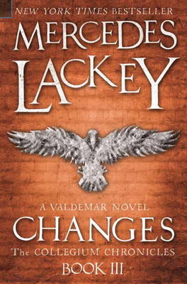 The The Collegium Chronicles Collegium Chronicles, Vol. 3 - Changes Changes Bk. 3 by Mercedes Lackey