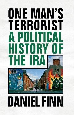 One Man's Terrorist: A Political History of the IRA book